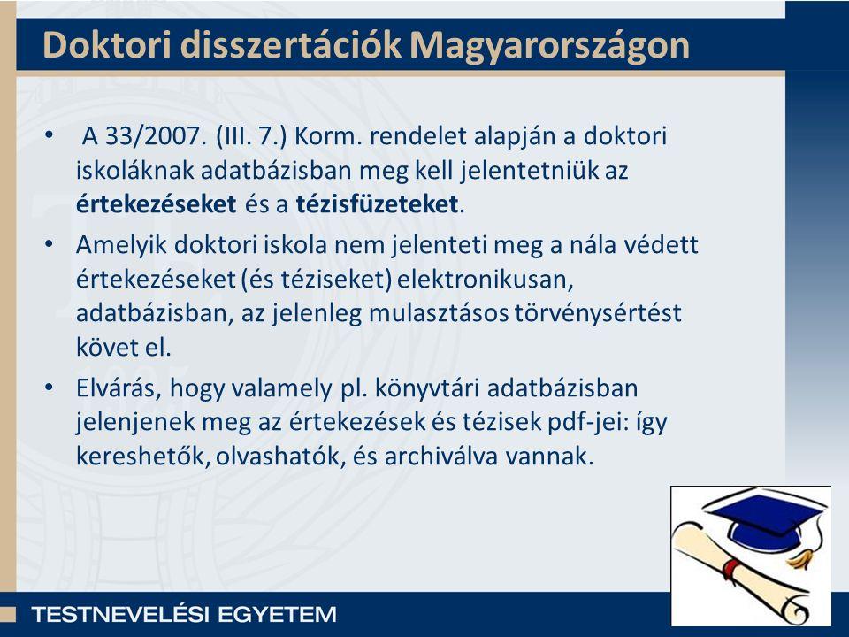Magyarországi PhD dolgozat lelőhelyek, néhány példa TF Digitális Könyvtár (SOTE és TE): http://asp01.ex-lh.hu:8881/R http://asp01.ex-lh.hu:8881/R SOTE: http://phd.semmelweis.hu/maintenance.html http://phd.semmelweis.hu/maintenance.html Corvinus: http://phd.lib.uni-corvinus.hu/http://phd.lib.uni-corvinus.hu/