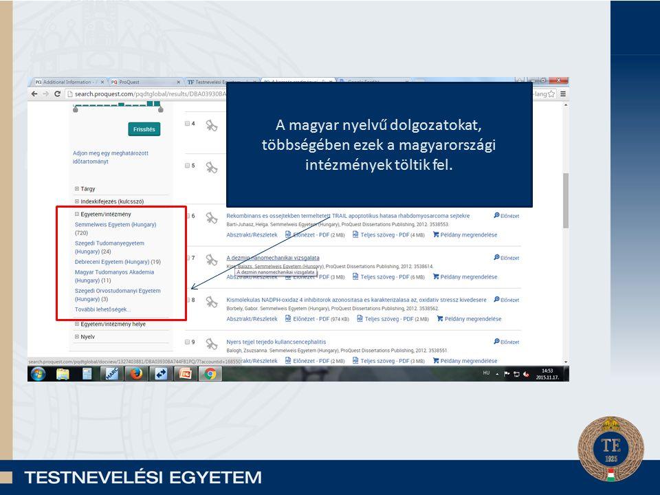 Magyarországról a SOTE tölti fel a A magyar nyelvű dolgozatokat, többségében ezek a magyarországi intézmények töltik fel.