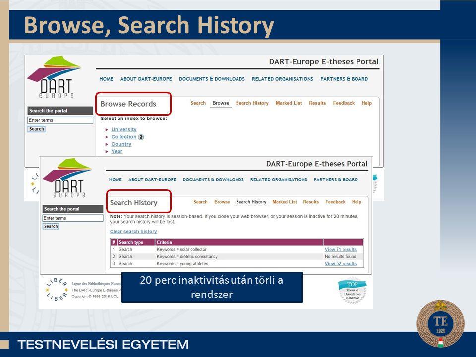 Browse, Search History 20 perc inaktivitás után törli a rendszer
