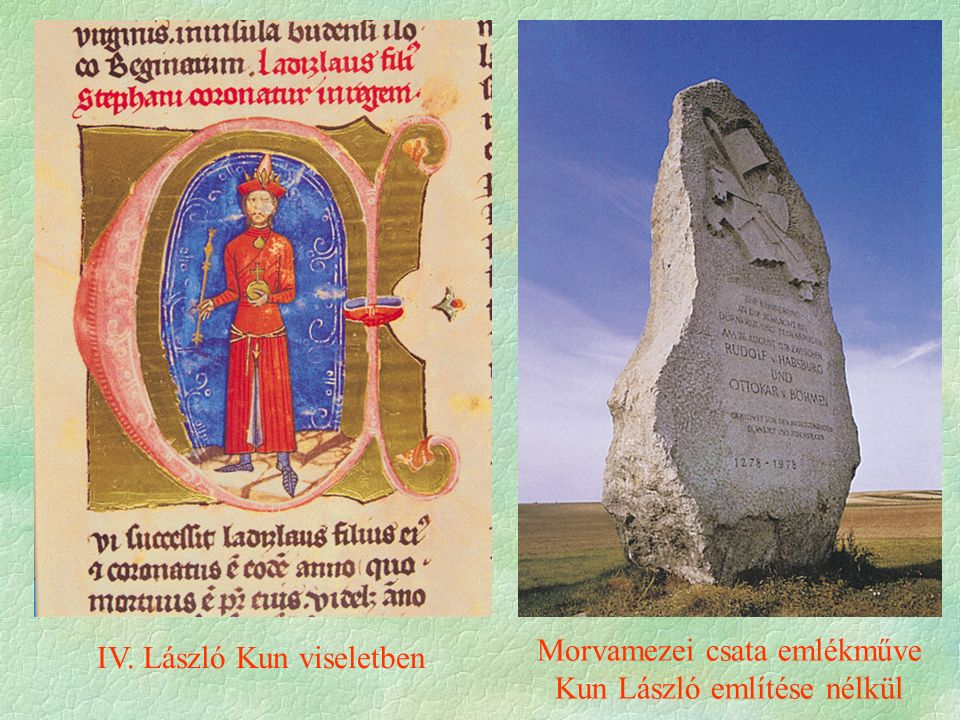 IV. László Kun viseletben Morvamezei csata emlékműve Kun László említése nélkül