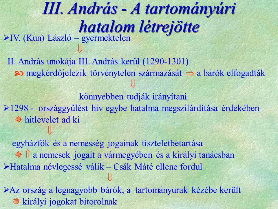  IV. (Kun) László – gyermektelen  II. András unokája III.