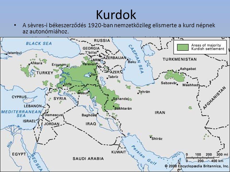 Kurdok A sèvres-i békeszerződés 1920-ban nemzetközileg elismerte a kurd népnek az autonómiához.