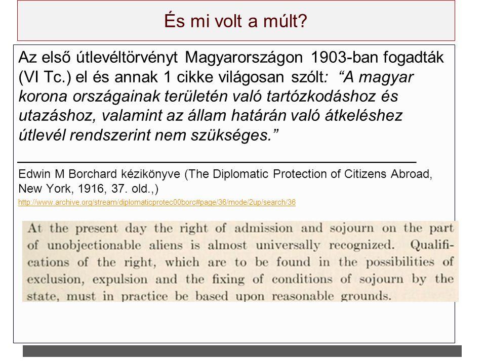 """És mi volt a múlt? Az első útlevéltörvényt Magyarországon 1903-ban fogadták (VI Tc.) el és annak 1 cikke világosan szólt: """"A magyar korona országainak"""