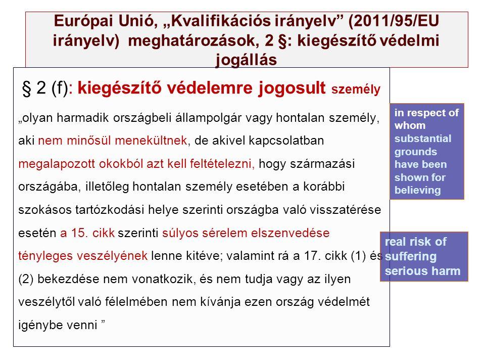 """Európai Unió, """"Kvalifikációs irányelv"""" (2011/95/EU irányelv) meghatározások, 2 §: kiegészítő védelmi jogállás § 2 (f): kiegészítő védelemre jogosult s"""
