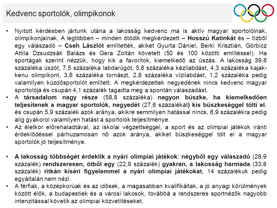 Kedvenc sportolók, olimpikonok Nyitott kérdésben jártunk utána a lakosság kedvenc ma is aktív magyar sportolóinak, olimpikonjainak.