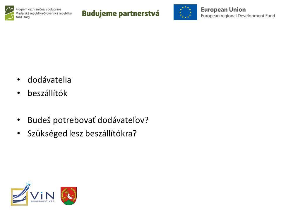 dodávatelia beszállítók Budeš potrebovať dodávateľov Szükséged lesz beszállítókra