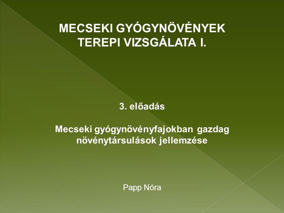 MECSEKI GYÓGYNÖVÉNYEK TEREPI VIZSGÁLATA I. 3.