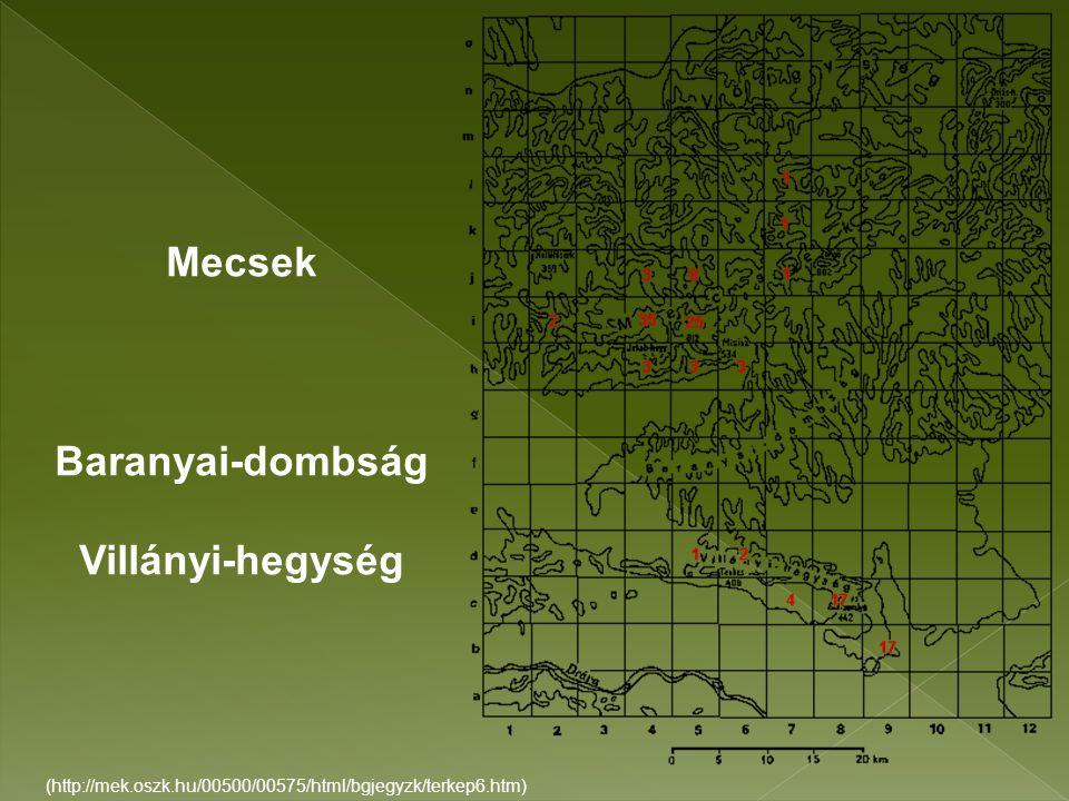 (http://mek.oszk.hu/00500/00575/html/bgjegyzk/terkep6.htm) Mecsek Baranyai-dombság Villányi-hegység