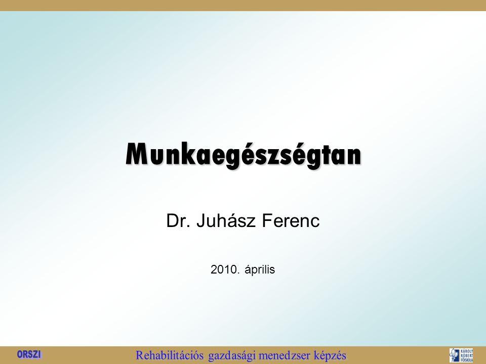 Munkaegészségtan Dr. Juhász Ferenc 2010. április