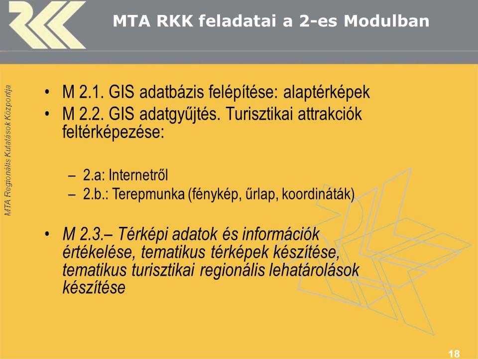 MTA Regionális Kutatások Központja 18 MTA RKK feladatai a 2-es Modulban M 2.1.