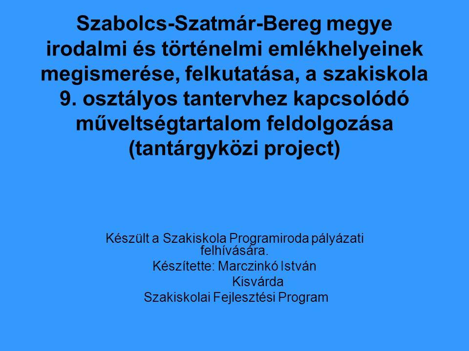 Szabolcs-Szatmár-Bereg megye irodalmi és történelmi emlékhelyeinek megismerése, felkutatása, a szakiskola 9.