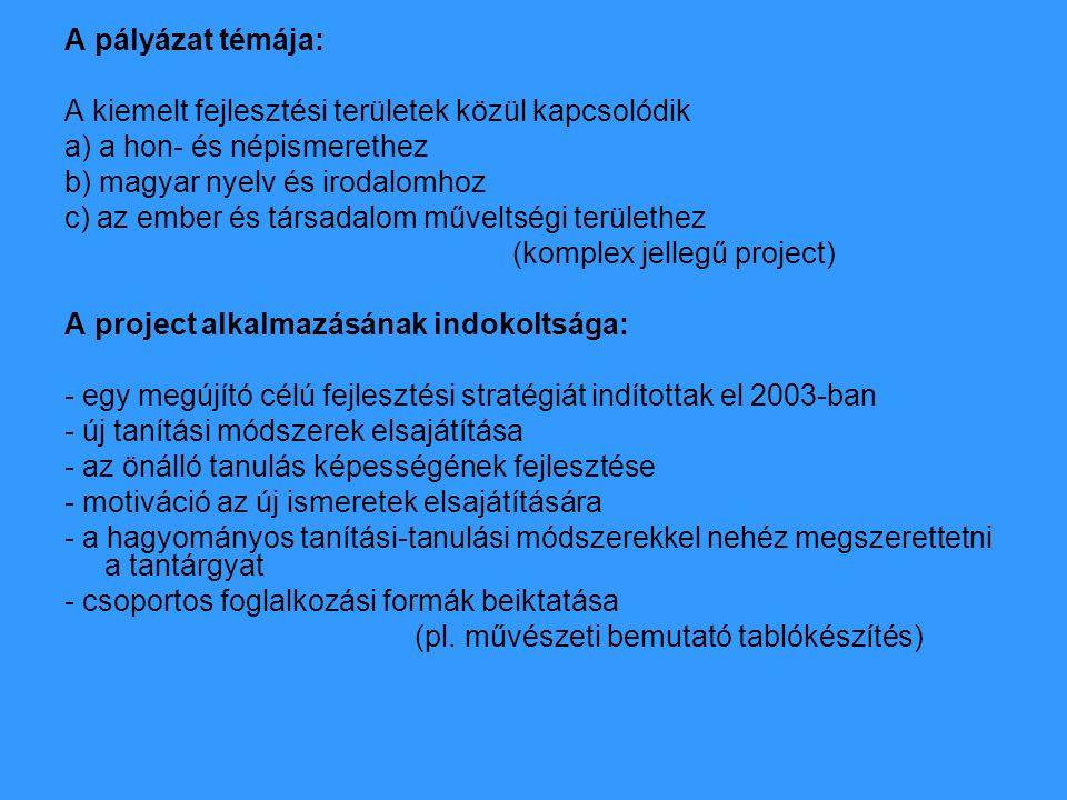 A project módszer lényegéről Mi a project.