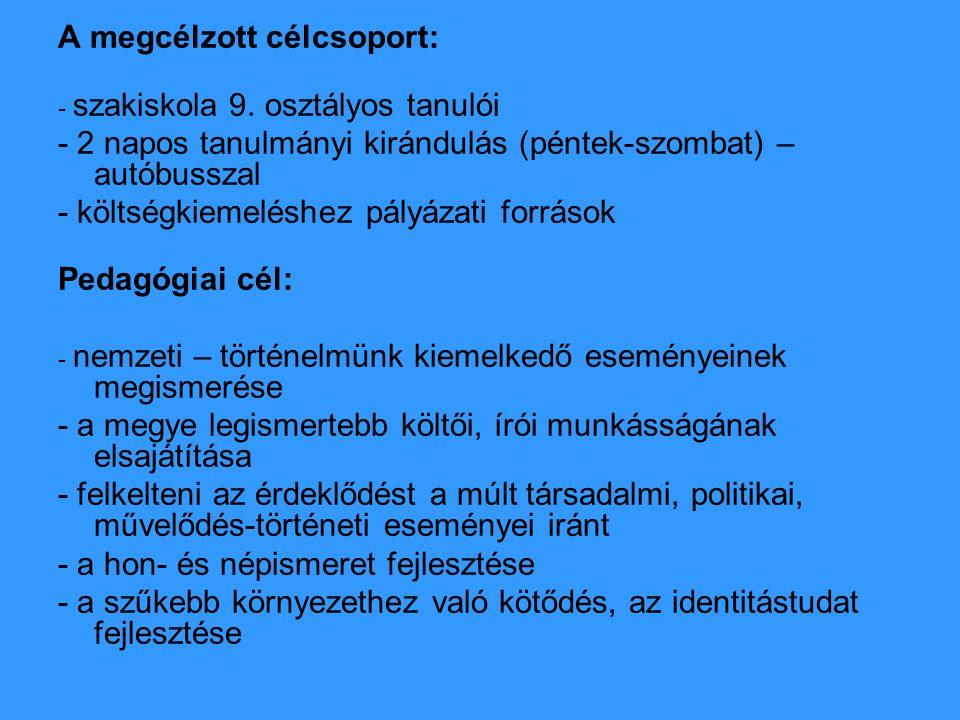 A megcélzott célcsoport: - szakiskola 9.