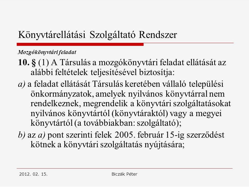2012. 02. 15.Biczák Péter Könyvtárellátási Szolgáltató Rendszer Mozgókönyvtári feladat 10.