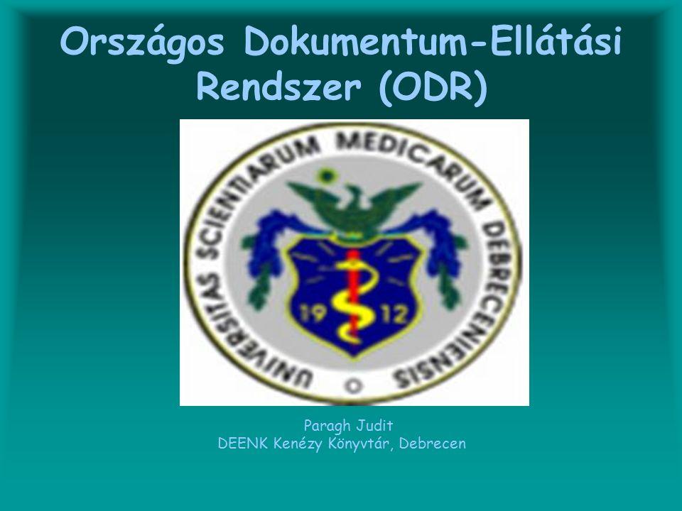 Országos Dokumentum-Ellátási Rendszer (ODR) Paragh Judit DEENK Kenézy Könyvtár, Debrecen