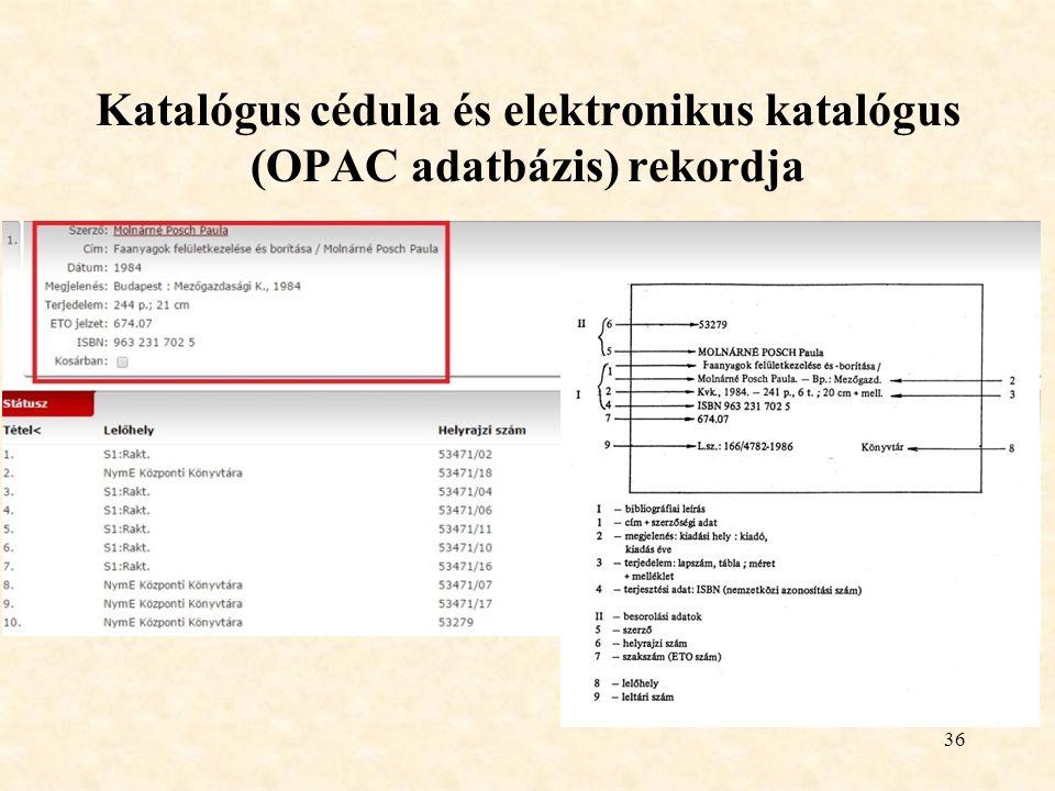 36 Katalógus cédula és elektronikus katalógus (OPAC adatbázis) rekordja