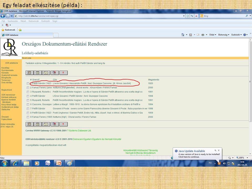Egy feladat elkészítése (példa) : Országos Dokumentum- ellátási Rendszer tezeurusza http://odr.lib.klte.hu/ Keressen Petőfi Sándor-műveket olasz nyelven.