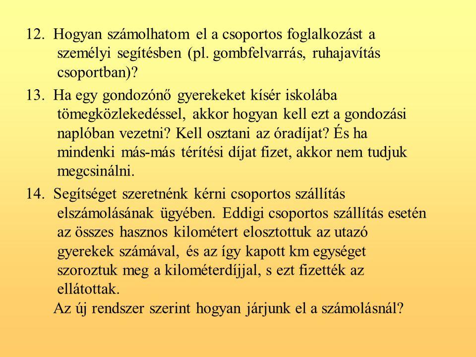 12. Hogyan számolhatom el a csoportos foglalkozást a személyi segítésben (pl.