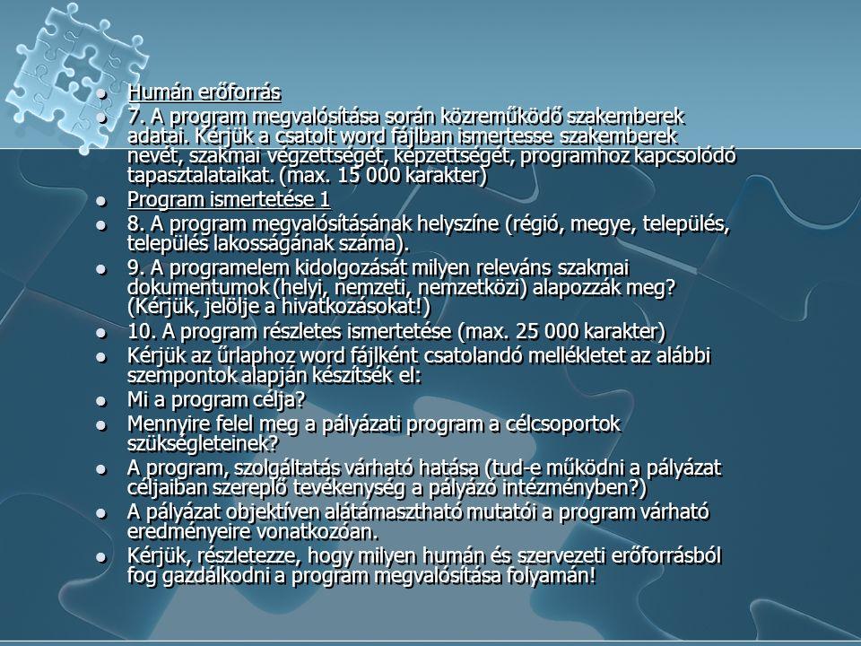 Humán erőforrás 7. A program megvalósítása során közreműködő szakemberek adatai.
