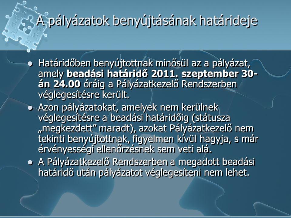 A pályázatok benyújtásának határideje Határidőben benyújtottnak minősül az a pályázat, amely beadási határidő 2011.