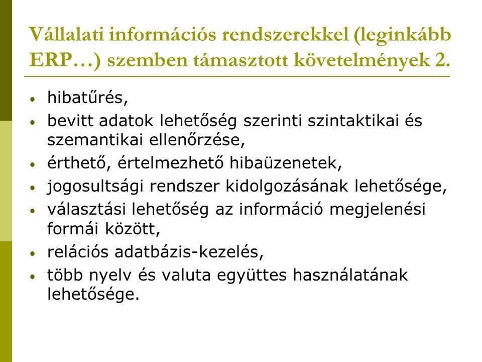 Vállalati információs rendszerekkel (leginkább ERP…) szemben támasztott követelmények 2. hibatűrés, bevitt adatok lehetőség szerinti szintaktikai és s