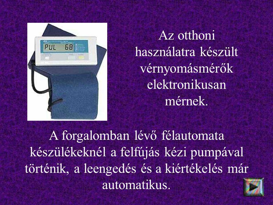 szisztolésdiasztolés pulzusszámot A teljesen automata készülékeknél minden automatikusan, a kiértékelés az oszcillometriás módszer alapján történik.