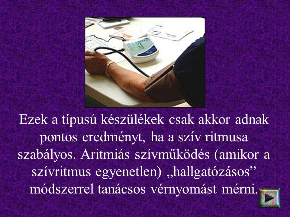 Az utóbbi néhány évben megjelentek a csuklón, illetve az ujjon mérő elektronikus vérnyomásmérők is.