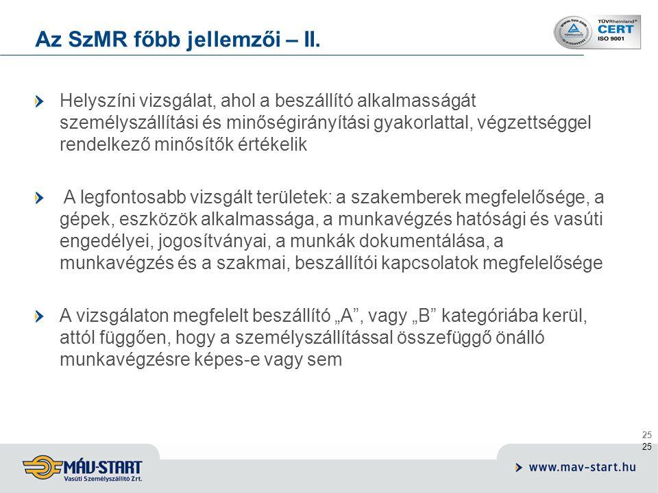 25 Az SzMR főbb jellemzői – II. Helyszíni vizsgálat, ahol a beszállító alkalmasságát személyszállítási és minőségirányítási gyakorlattal, végzettségge