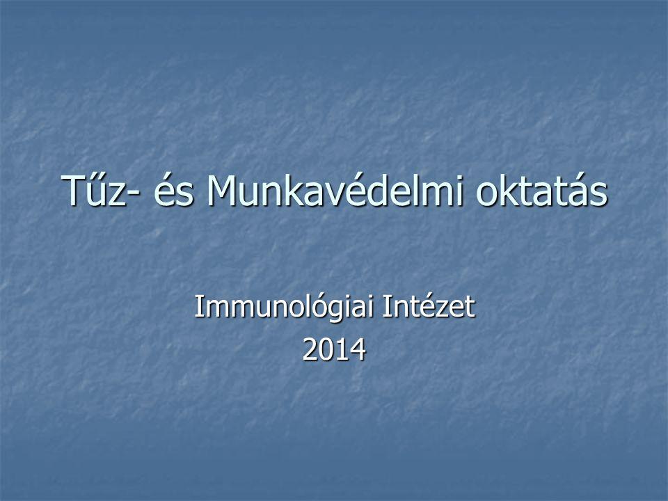 Tűz- és Munkavédelmi oktatás Immunológiai Intézet 2014