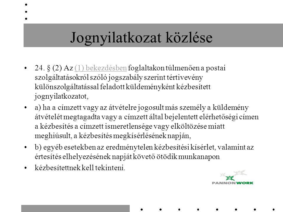Jognyilatkozat közlése 24. § (2) Az (1) bekezdésben foglaltakon túlmenően a postai szolgáltatásokról szóló jogszabály szerint tértivevény különszolgál