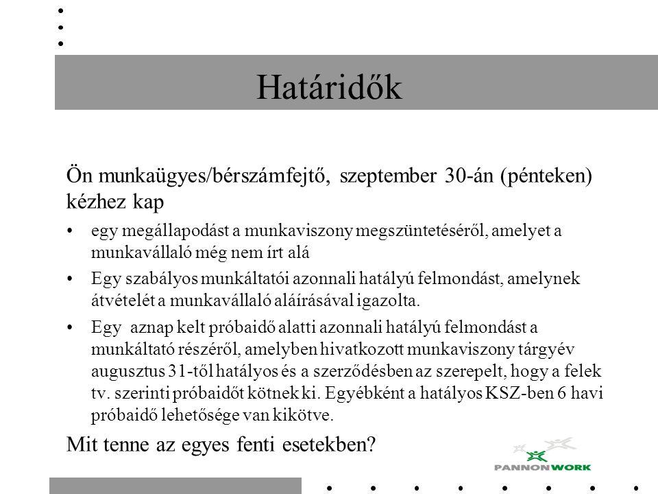 Határidők Ön munkaügyes/bérszámfejtő, szeptember 30-án (pénteken) kézhez kap egy megállapodást a munkaviszony megszüntetéséről, amelyet a munkavállaló