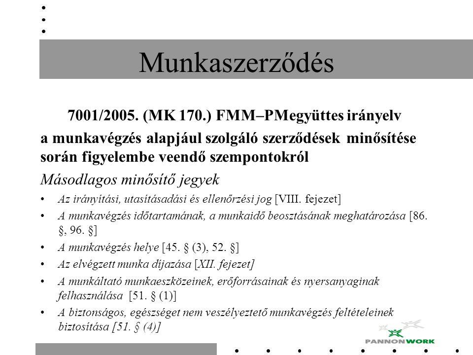 Munkaszerződés 7001/2005. (MK 170.) FMM–PMegyüttes irányelv a munkavégzés alapjául szolgáló szerződések minősítése során figyelembe veendő szempontokr