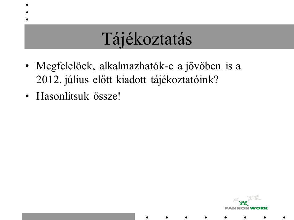 Tájékoztatás Megfelelőek, alkalmazhatók-e a jövőben is a 2012. július előtt kiadott tájékoztatóink? Hasonlítsuk össze!