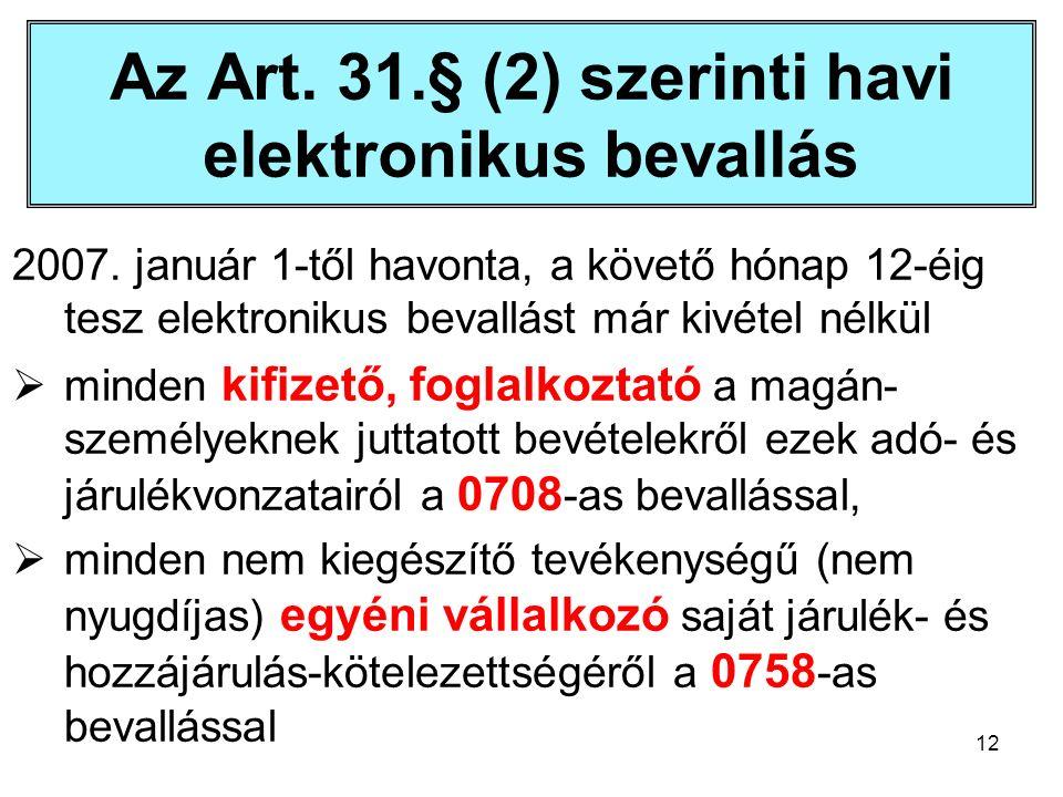 12 Az Art. 31.§ (2) szerinti havi elektronikus bevallás 2007.