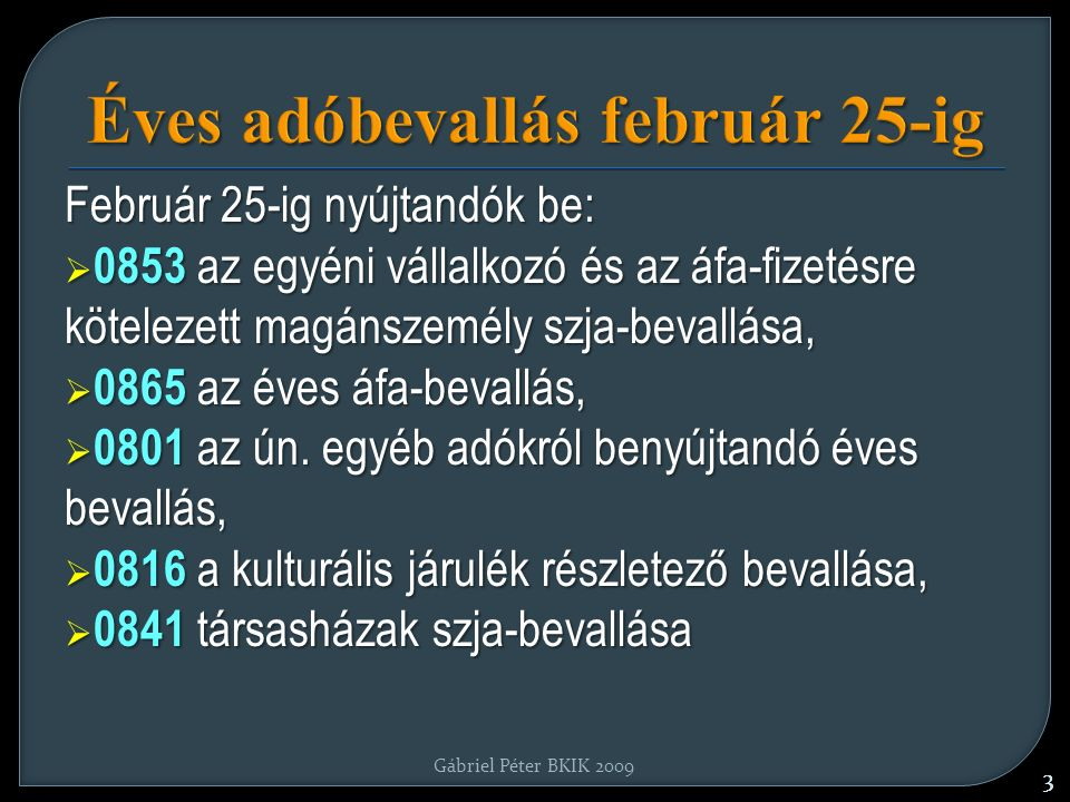 Gábriel Péter BKIK 2009.4 Éves adatszolgáltatások 2009.