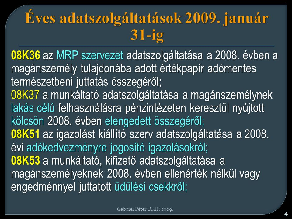 Gábriel Péter BKIK 2009. 4 Éves adatszolgáltatások 2009.