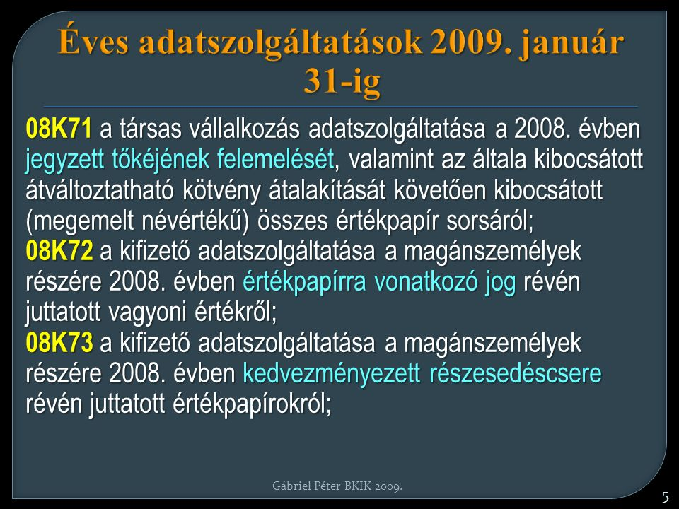 Gábriel Péter BKIK 2009.6 Éves adatszolgáltatások 2009.