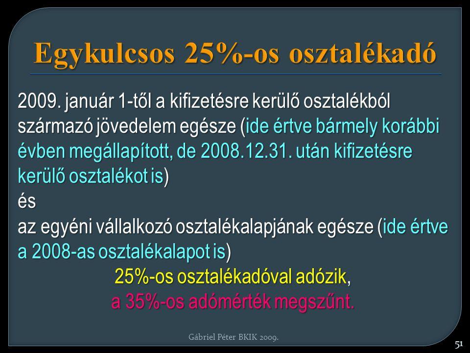 Egykulcsos 25%-os osztalékadó 2009.