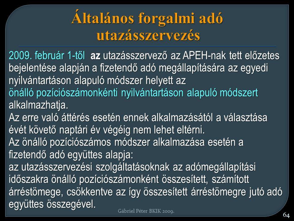 Gábriel Péter BKIK 2009. 64 Általános forgalmi adó utazásszervezés 2009.