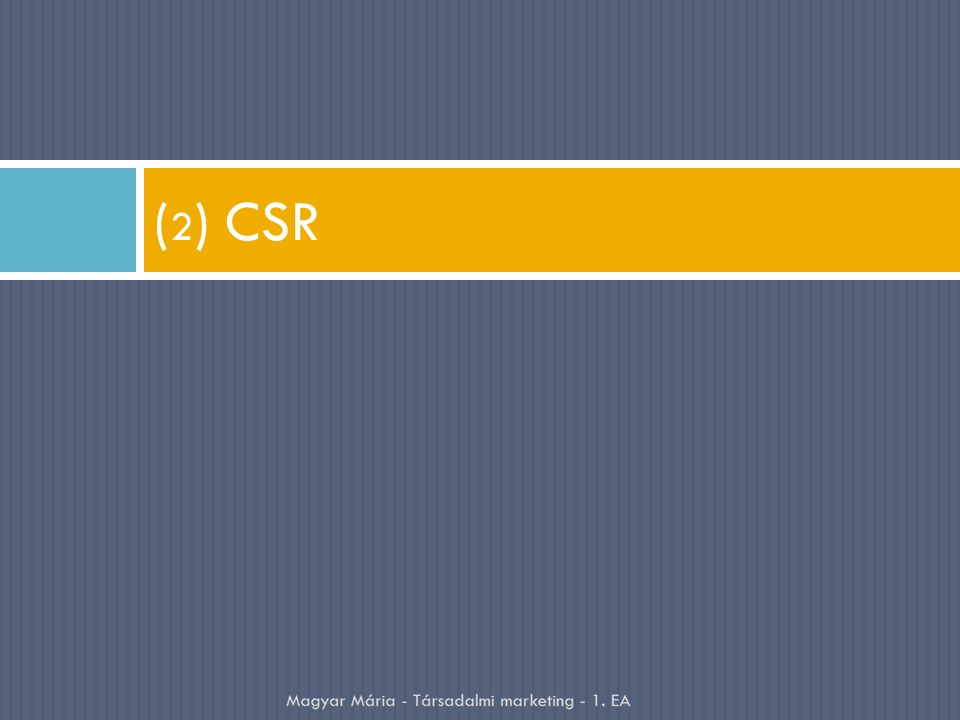( 2 ) CSR