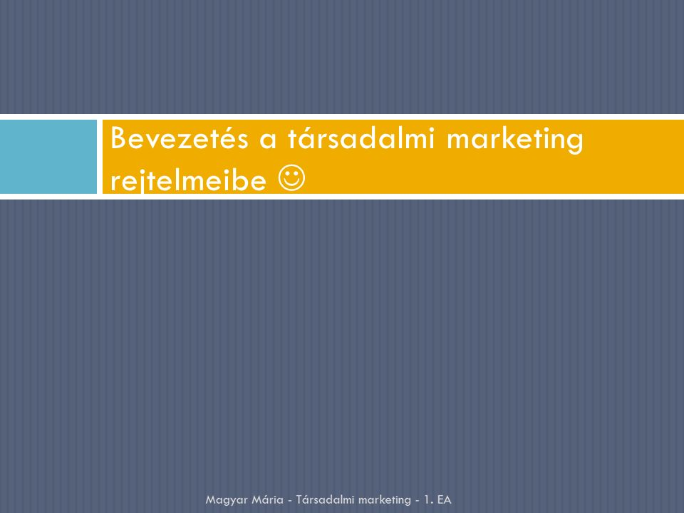 Bevezetés a társadalmi marketing rejtelmeibe
