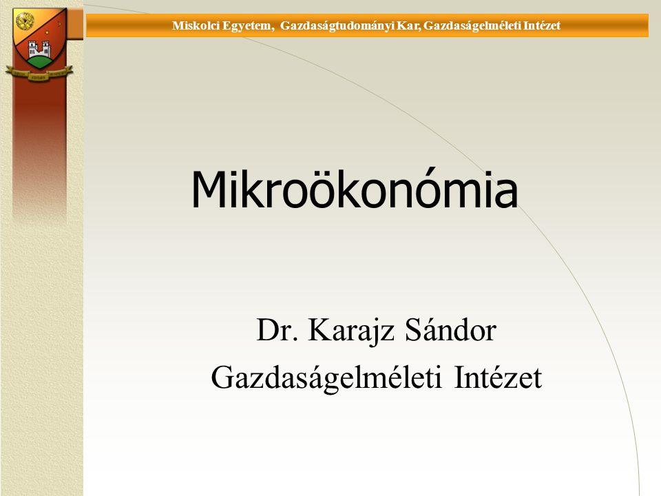 Universität Miskolc, Fakultät für Wirtschaftswissenschaften, Istitut für Wirtschaftstheorie Mikroökonómia Dr.
