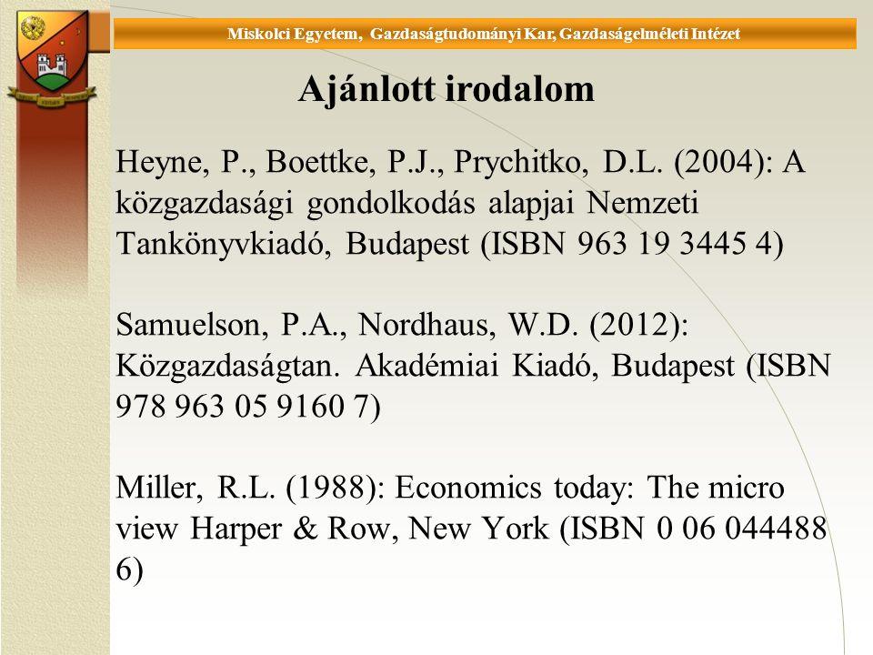 Universität Miskolc, Fakultät für Wirtschaftswissenschaften, Istitut für Wirtschaftstheorie Heyne, P., Boettke, P.J., Prychitko, D.L.