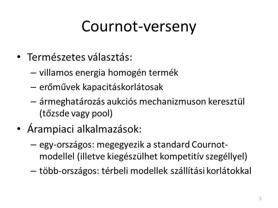 Cournot-verseny Természetes választás: – villamos energia homogén termék – erőművek kapacitáskorlátosak – ármeghatározás aukciós mechanizmuson keresztül (tőzsde vagy pool) Árampiaci alkalmazások: – egy-országos: megegyezik a standard Cournot- modellel (illetve kiegészülhet kompetitív szegéllyel) – több-országos: térbeli modellek szállítási korlátokkal 5