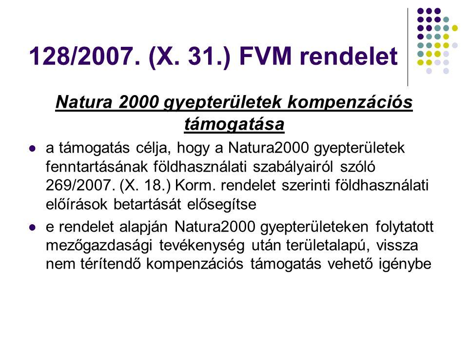 128/2007. (X. 31.) FVM rendelet Natura 2000 gyepterületek kompenzációs támogatása a támogatás célja, hogy a Natura2000 gyepterületek fenntartásának fö