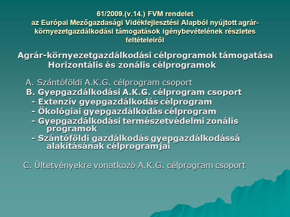 61/2009.(v.14.) FVM rendelet az Európai Mezőgazdasági Vidékfejlesztési Alapból nyújtott agrár- környezetgazdálkodási támogatások igénybevételének rész