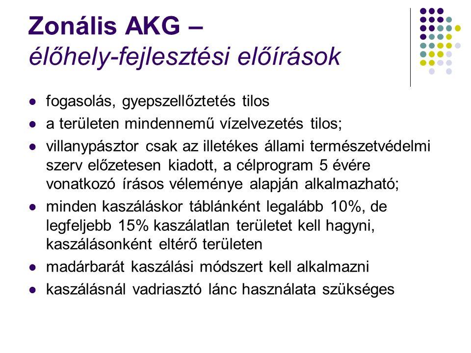 Zonális AKG – élőhely-fejlesztési előírások fogasolás, gyepszellőztetés tilos a területen mindennemű vízelvezetés tilos; villanypásztor csak az illeté