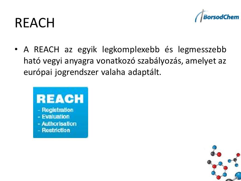 REACH A REACH az egyik legkomplexebb és legmesszebb ható vegyi anyagra vonatkozó szabályozás, amelyet az európai jogrendszer valaha adaptált.