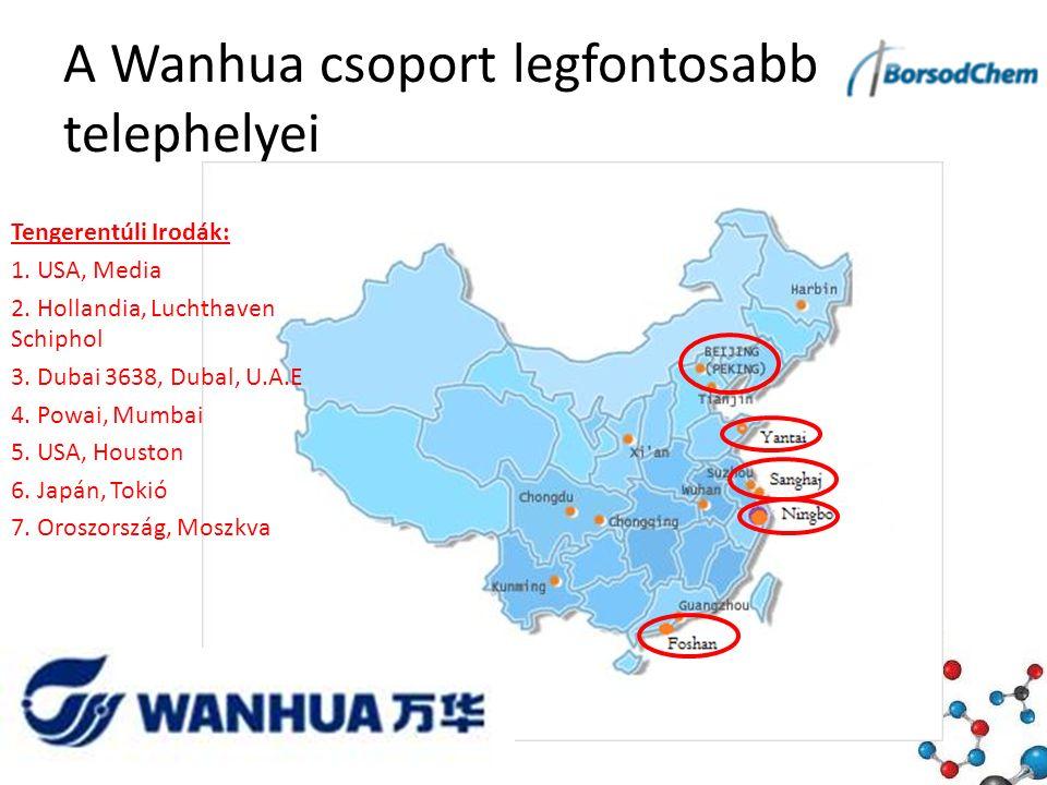 A Wanhua csoport legfontosabb telephelyei Tengerentúli Irodák: 1.