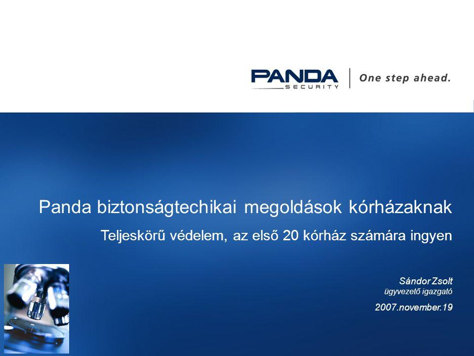 Panda biztonságtechikai megoldások kórházaknak Teljeskörű védelem, az első 20 kórház számára ingyen Sándor Zsolt ügyvezető igazgató 2007.november.19